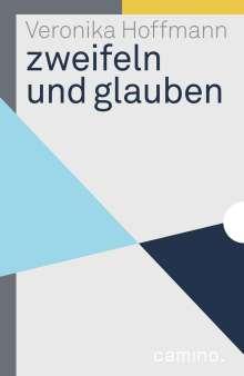 Veronika Hoffmann: zweifeln und glauben, Buch