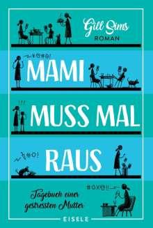 Gill Sims: Mami muss mal raus, Buch