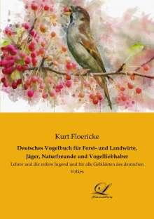 Kurt Floericke: Deutsches Vogelbuch für Forst- und Landwirte, Jäger, Naturfreunde und Vogelliebhaber, Buch