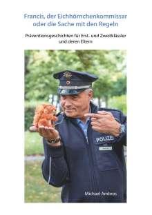 Michael Ambros: Francis, der Eichhörnchenkommissar oder die Sache mit den Regeln, Buch