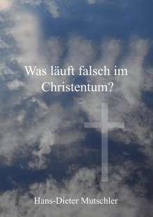 Hans-Dieter Mutschler: Was läuft falsch im Christentum?, Buch