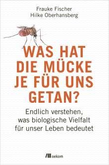 Frauke Fischer: Was hat die Mücke je für uns getan?, Buch