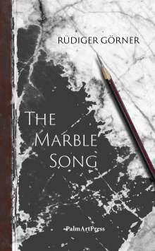 Rüdiger Görner: The Marble Song, Buch