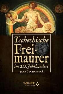 Cechurová Jana: Tschechische Freimaurer im 20. Jahrhundert, Buch