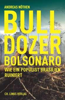 Andreas Nöthen: Bulldozer Bolsonaro, Buch