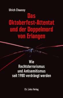 Ulrich Chaussy: Das Oktoberfest-Attentat und der Doppelmord von Erlangen, Buch