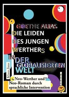 Klaus Jans: Goethe alias die Leiden des jungen Werthers in der globalisierten Welt, Buch