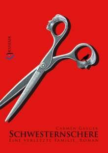 Carmen Gauger: Schwesternschere, Buch