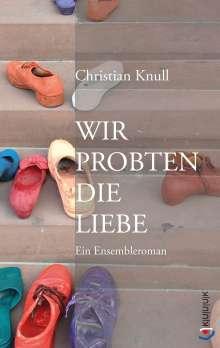 Christian Knull: Wir probten die Liebe, Buch