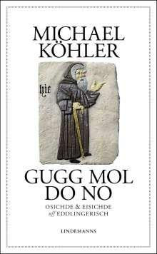 Michael Köhler: Gugg mol do no, Buch