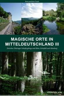 Peter Traub: Magische Orte in Mitteldeutschland 03, Buch