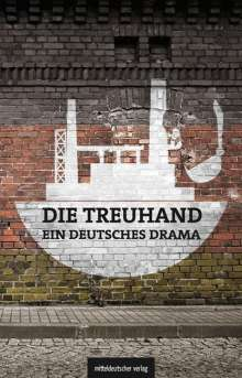 Michael Schönherr: Die Treuhand - ein deutsches Drama, Buch