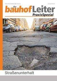 Bernd Augustin: bauhofLeiter-PraxisSpezial: Straßenunterhalt, Buch