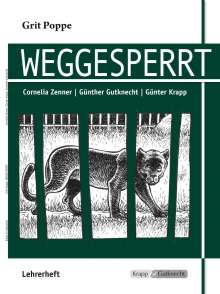 Grit Poppe: Weggesperrt - Unterrichtsmaterialien, Lösungen, Interpretationshilfe, Lehrerheft, Buch