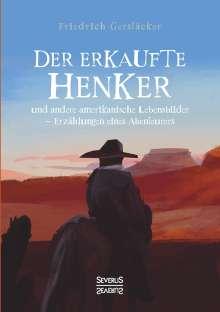 Friedrich Gerstäcker: Der erkaufte Henker, Buch