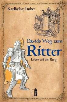 Karlheinz Huber: Davids Weg zum Ritter, Buch