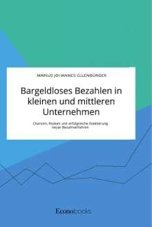 Marius Johannes Ellenbürger: Bargeldloses Bezahlen in kleinen und mittleren Unternehmen. Chancen, Risiken und erfolgreiche Etablierung neuer Bezahlverfahren, Buch