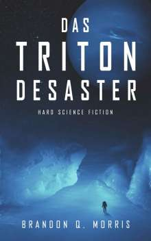 Brandon Q. Morris: Das Triton-Desaster, Buch
