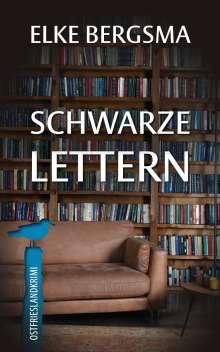 Elke Bergsma: Schwarze Lettern, Buch