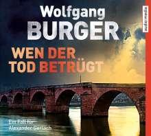 Wolfgang Burger: Wen der Tod betrügt, 6 CDs