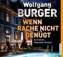 Wolfgang Burger: Wenn Rache nicht genügt, 2 CDs
