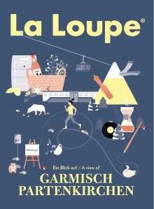 Benjamin Skardarasy: La Loupe Garmisch-Partenkirchen No. 6 Reiseführer, Buch