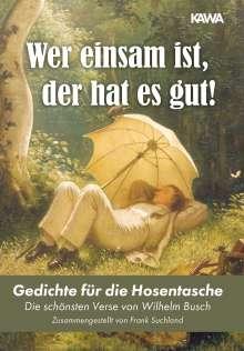 Wilhelm Busch: Wer einsam ist, der hat es gut!, Buch