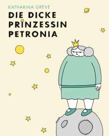 Katharina Greve: Die dicke Prinzessin Petronia, Buch