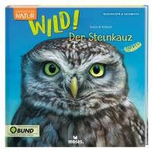 Annett Stütze: Expedition Natur: WILD! Der Steinkauz, Buch