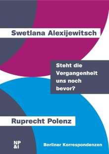 Swetlana Alexijewitsch (geb. 1948): Steht die Vergangenheit uns noch bevor?, Buch