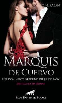 C. N. Raban: Marquis de Cuervo - Der dominante Graf und die junge Lady | Erotischer SM-Roman, Buch