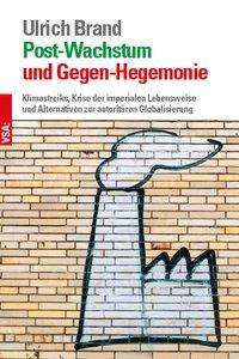 Ulrich Brand: Post-Wachstum und Gegen-Hegemonie, Buch