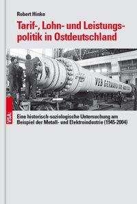 Robert Hinke: Tarif-, Lohn- und Leistungspolitik in Ostdeutschland, Buch