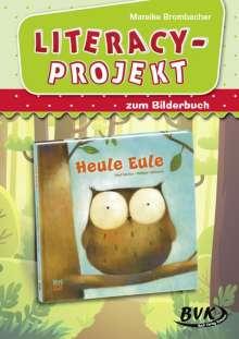 "Mareike Brombacher: Literacy-Projekt zum Bilderbuch ""Heule Eule"", Buch"