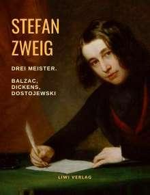 Stefan Zweig: Drei Meister. Balzac - Dickens - Dostojewski, Buch