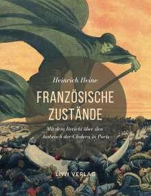 Heinrich Heine: Französische Zustände. Vollständige Ausgabe mit dem Bericht über den Ausbruch der Cholera in Paris, Buch