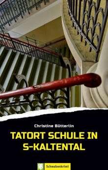 Christine Bütterlin: Tatort Schule in S-Kaltental, Buch