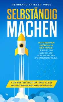 Thieler-Unge Reinhard: Selbständig machen, Buch