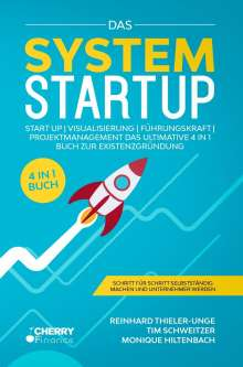 Reinhardt Thieler-Unge: Das System Startup, Buch