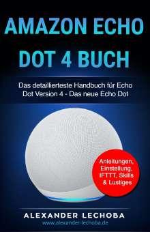 Lechoba Alexander: Amazon Echo Dot 4 Buch, Buch