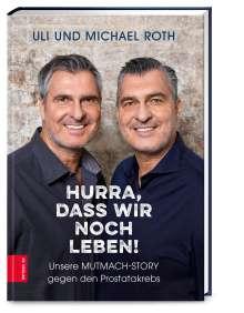 Michael Roth: Hurra, dass wir noch leben!, Buch