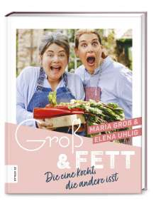 Maria Groß: Groß & Fett, Buch