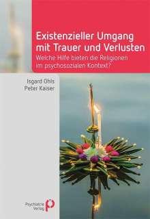 Isgard Ohls: Existenzieller Umgang mit Trauer und Verlusten, Buch