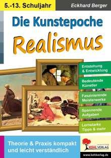 Eckhard Berger: Die Kunstepoche REALISMUS, Buch