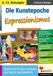 Eckhard Berger: Die Kunstepoche EXPRESSIONISMUS, Buch