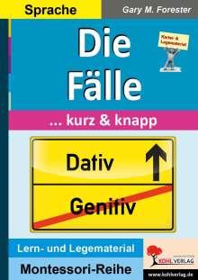 Gary M. Forester: Die Fälle ... kurz & knapp, Buch