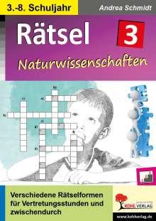 Andrea Schmidt: Rätsel / Band 3: Naturwissenschaften, Buch