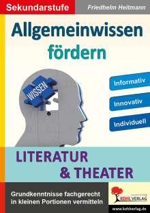 Friedhelm Heitmann: Allgemeinwissen fördern LITERATUR & THEATER, Buch