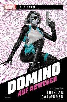 Tristan Palmgren: Marvel - Heldinnen - Domino auf Abwegen, Buch