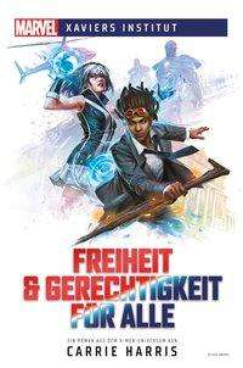 Carrie Harris: Marvel: Xaviers Institut - Freiheit & Gerechtigkeit für alle, Buch